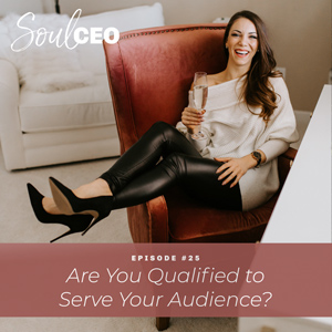 [SCEO] 25: Are You Qualified to Serve Your Audience?