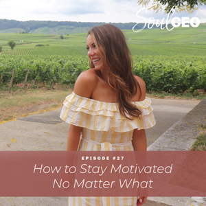 [SCEO] 27: How to Stay Motivated No Matter What