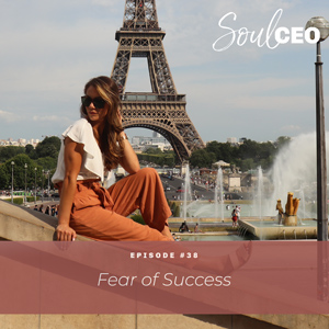 Ep #38: Fear of Success