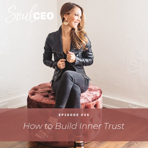 Ep #45: How to Build Inner Trust
