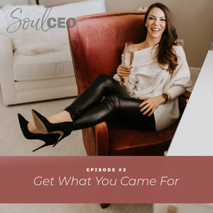 Ep #2: Get What You Came For