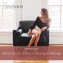 Ep #49: What to Do if You're Doing It Wrong