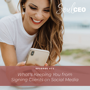 Ep #71: What's Keeping You from Signing Clients on Social Media