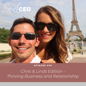 Ep #86: Chris & Linds Edition – Thriving Business and Relationship