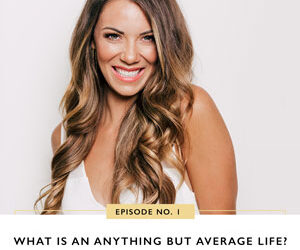 Ep #1: What Is an Anything but Average Life?