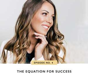 Ep #4: The Equation for Success