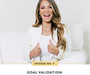 Ep #9: Goal Validation