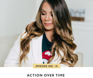 Ep #10: Action Over Time