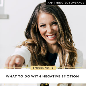 What to Do with Negative Emotion