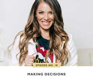 Ep #18: Making Decisions