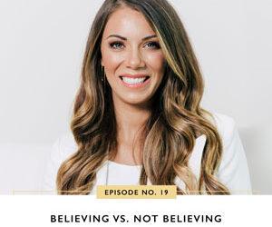 Ep #19: Believing vs. Not Believing
