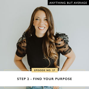 Step 2 - Find Your Purpose