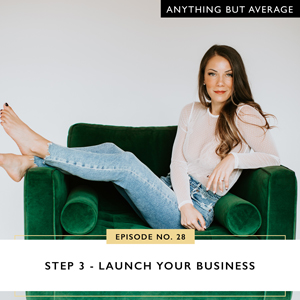 Step 3 - Launch Your Business