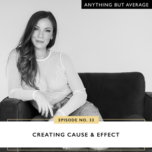 Creating Cause & Effect