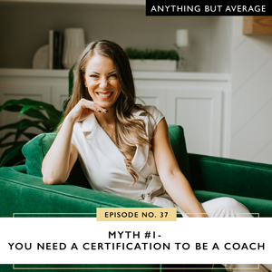 Myth #1- You Need a Certification to Be a Coach