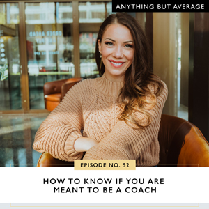 Anything But Average with Lindsey Mango | How to Know If You're Meant To Be a Coach