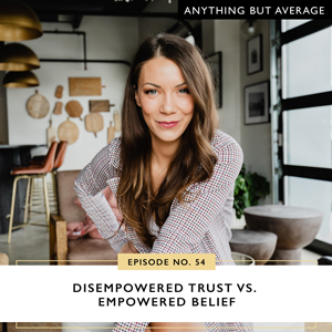 Anything But Average with Lindsey Mango | Disempowered Trust vs. Empowered Belief