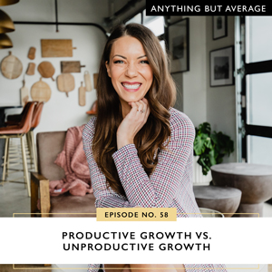 Anything But Average with Lindsey Mango   Productive Growth Vs. Unproductive Growth