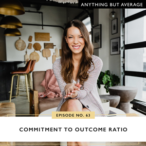 Anything But Average with Lindsey Mango | Commitment to Outcome Ratio