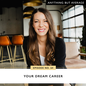Anything But Average with Lindsey Mango | Your Dream Career