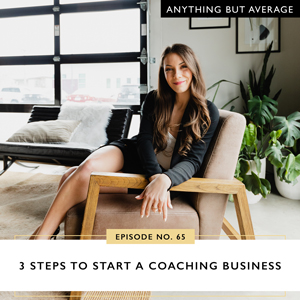 Anything But Average with Lindsey Mango | 3 Steps to Start a Coaching Business