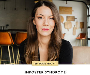 Ep #71: Imposter Syndrome