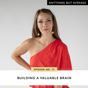 Anything But Average with Lindsey Mango | Building a Valuable Brain
