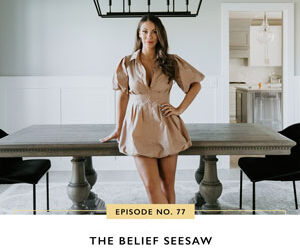 Ep #77: The Belief Seesaw
