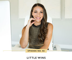 Ep #82: Little Wins